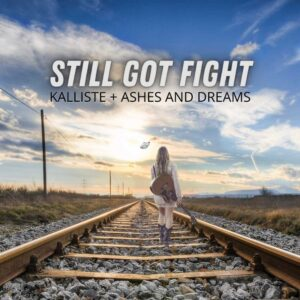 still got fight original music by kalliste featuring ashes and dreams